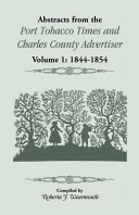 Abstracts from the Port Tobacco Times and Charles County Advertiser: 1844-1854
