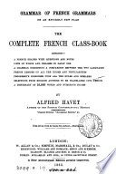 Grammar Of French Grammars On An Entirely New Plan The Complete French Class Book New Stereotyped Ed Improved