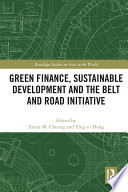 Green Finance  Sustainable Development and the Belt and Road Initiative Book