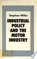 Industrial Policy And The Motor Industry