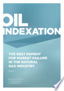 Oil Indexation: The Best Remedy for Market Failure in the Natural Gas Industry