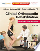 """Clinical Orthopaedic Rehabilitation E-Book: An Evidence-Based Approach Expert Consult"" by S. Brent Brotzman, Robert C. Manske"