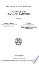 Proceedings of the Symposium on Advances in Lead Acid Batteries