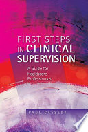 First Steps In Clinical Supervision  A Guide For Healthcare Professionals