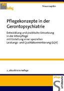 Pflegekonzepte in der Gerontopsychiatrie: Entwicklung und praktische ...