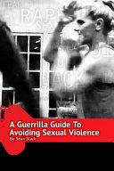 A Guerrilla Guide To Avoiding Sexual Violence