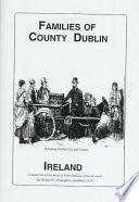 """""""The Families of County Dublin, Ireland: Over Four Thousand Entries from the Archives of the Irish Genealogical Foundation"""" by Michael C. O'Laughlin, Irish Genealogical Foundation (U.S.)"""