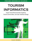 Tourism Informatics  Visual Travel Recommender Systems  Social Communities  and User Interface Design