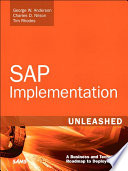 """""""SAP Implementation Unleashed: A Business and Technical Roadmap to Deploying SAP"""" by George Anderson, Charles D. Nilson, Tim Rhodes, Sachin Kakade, Andreas Jenzer, Bryan King, Jeff Davis, Parag Doshi, Veeru Mehta, Heather Hillary"""