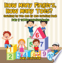How Many Fingers  How Many Toes  Counting to Ten One by One Counting Book   Baby   Toddler Counting Books