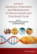 Genomics, Proteomics and Metabolomics in Nutraceuticals and Functional Foods