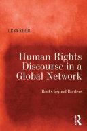 Human Rights Discourse in a Global Network [Pdf/ePub] eBook
