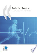 Health Care Systems Efficiency and Policy Settings Book