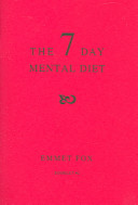 The seven day mental diet how to change your life in a week emmet the seven day mental diet how to change your life in a week emmet fox no preview available 2003 fandeluxe Images