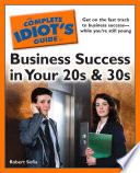 The Complete Idiot's Guide to Business Success In Your 20s & 30s