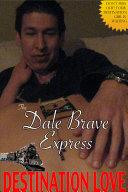 The Dale Brave Express Destination Love ebook