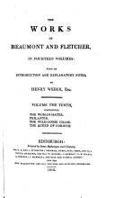 The Works of Beaumont and Fletcher  The woman hater  Philaster  The wild goose chase  The queen of Corinth