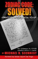 Zodiac Code: Solved! Confession of the Zodiac Killer