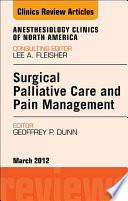 Surgical Palliative Care and Pain Management, An Issue of Anesthesiology Clinics - E-Book