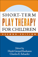 Short-Term Play Therapy for Children, Second Edition