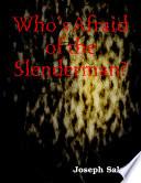 Who S Afraid Of The Slenderman