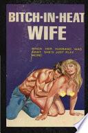 Bitch-in-heat Wife