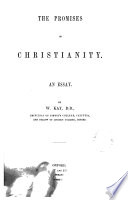 the promises of christianity an essay william kay google books  the promises of christianity an essay