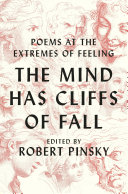 The Mind Has Cliffs of Fall  Poems at the Extremes of Feeling