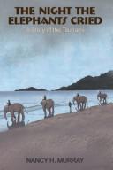 The Night the elephants Cried - a story of the Tsunami