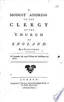 A Modest Address to the Clergy of the Church of England  By a Clergyman