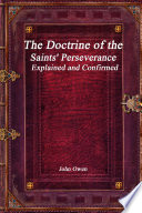 The Doctrine Of The Saints Perseverance Explained And Confirmed