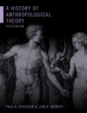 A History of Anthropological Theory  Fifth Edition