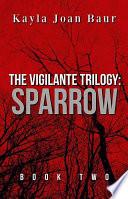 The Vigilante Trilogy  Sparrow