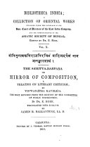 The Sahitya Darpana or mirror of composition  a treatise on literary criticism  by Vi  wan  tha Kavir  ja