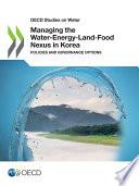 Managing the Water Energy Land Food Nexus in Korea