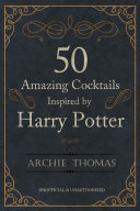 50 Amazing Cocktails Inspired by Harry Potter Pdf/ePub eBook