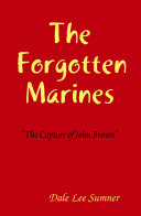 Pdf The Forgotten Marines, the Capture of John Brown