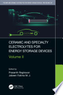 Ceramic and Specialty Electrolytes for Energy Storage Devices