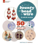 A Bounty of Bead   Wire  Earrings