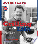 Bobby Flay s Grilling For Life
