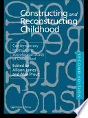 """Constructing and Reconstructing Childhood: Contemporary Issues in the Sociological Study of Childhood"" by Allison James, Alan Prout"