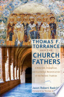 Thomas F Torrance And The Church Fathers
