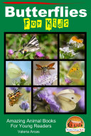 Butterflies For Kids   Amazing Animal Books For Young Readers