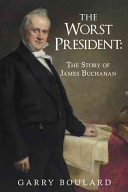 The Worst President  The Story of James Buchanan