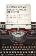 The Undeclared War between Journalism and Fiction