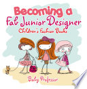 Becoming a Fab Junior Designer   Children s Fashion Books
