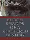 Blood Shards of a Shattered Destiny ebook