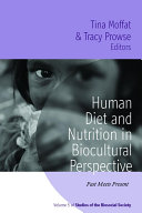 Human Diet And Nutrition In Biocultural Perspective