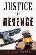 Justice or Revenge
