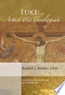 Luke Artist And Theologian